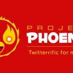 Project PhoenixでTwitterrific for Macが復活へ - Iconfactoryがキャンペーンを開始